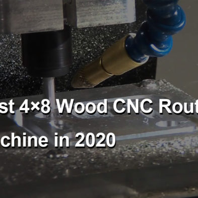 Best 4x8 CNC Routers in 2020