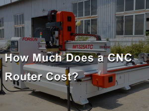 How Much Does a CNC Router Machine Cost?