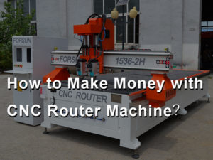 How to Make Money with CNC Routers?