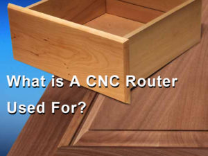 What is A CNC Router Machine Used For?
