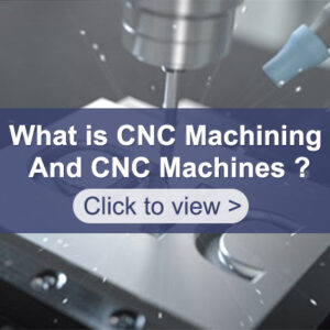 What Is CNC Machining And CNC Machines