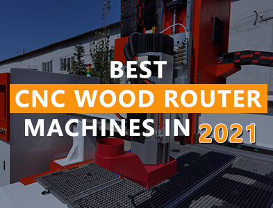 Best CNC Wood Router Machines in 2021