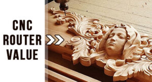 How A CNC Router Can Provide Value For You