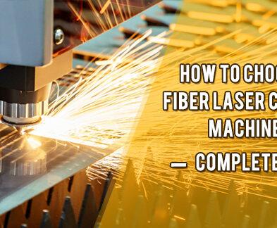 How To Choose A Fiber Laser Cutting Machine?