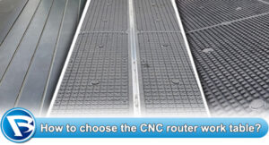 How to choose the CNC router table