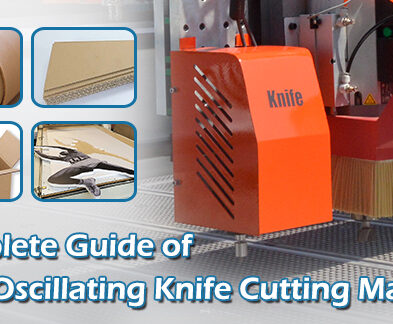 Complete Guide of CNC Oscillating Knife Cutting Machine 2021