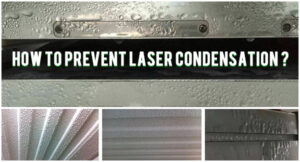 How To Prevent Laser Condensation In Summer