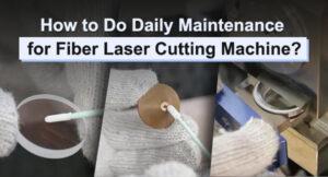 how to do daily maintenance for fiber laser machine