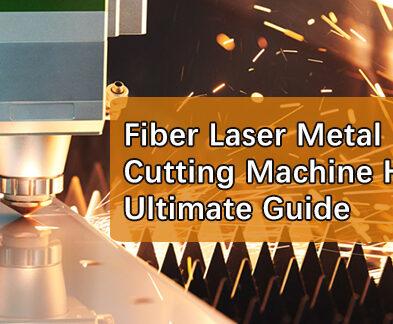 Fiber Laser Metal Cutting Machine Heads Ultimate Guide 2021